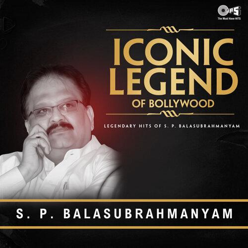 Iconic Legend of Bollywood: S.P. Balasubramanyam