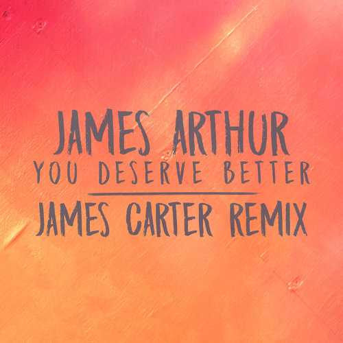 You Deserve Better - James Carter Remix