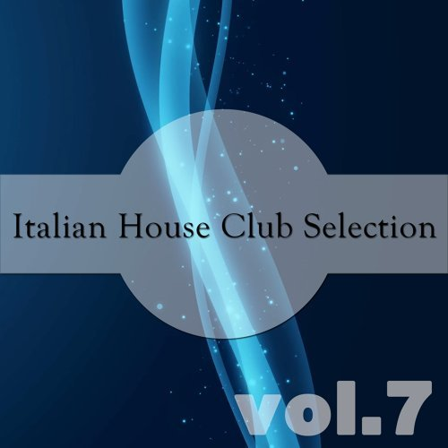 Italian House Club Selection, Vol. 7