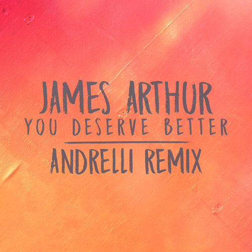 You Deserve Better - Andrelli Remix