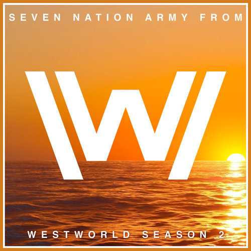 """Seven Nation Army from """"West World"""" Season 2"""