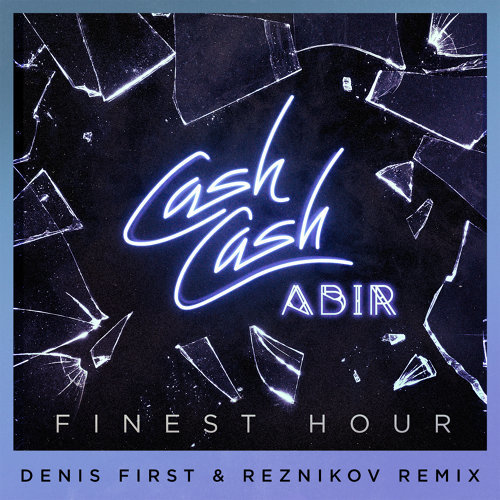Finest Hour (feat. Abir) - Denis First & Reznikov Remix