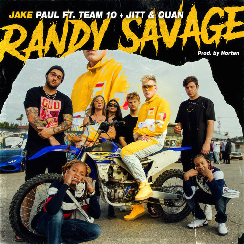 Randy Savage (feat. Team 10, Jitt & Quan)