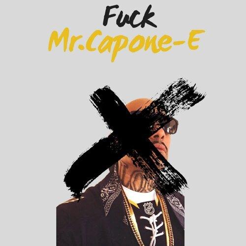 Fuck Mr. Capone-E