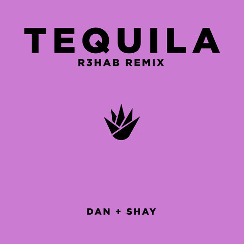 Tequila - R3HAB Remix