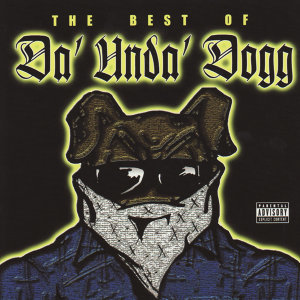The Best of Da' Unda' Dogg