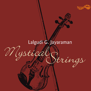 Mystical Strings - Lalgudi G Jayaraman