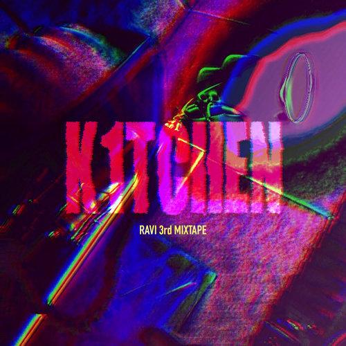 RAVI 3rd Mixtape (K1TCHEN)