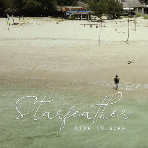 Starfeather (LIVE in Aceh)