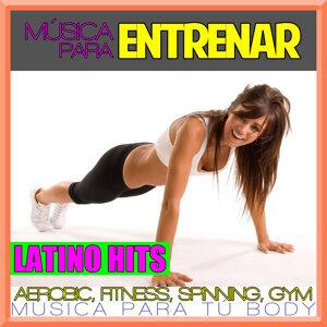 Música para Entrenar. Latino Hits. Aerobic, Fitness, Spinning, Gym. Música para tu body.