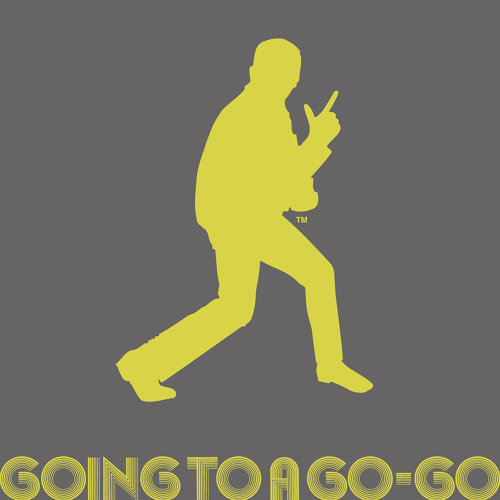 GOING TO A GO-GO