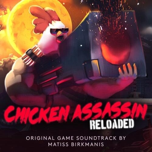 Chicken Assassin: Reloaded (Original Game Soundtrack)