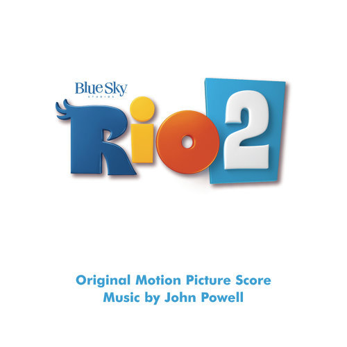 Rio 2 (Original Motion Picture Soundtrack)