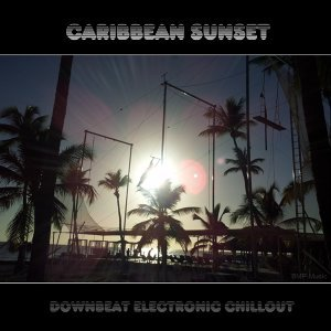 Caribbean Sunset - Downbeat Electronic Chillout