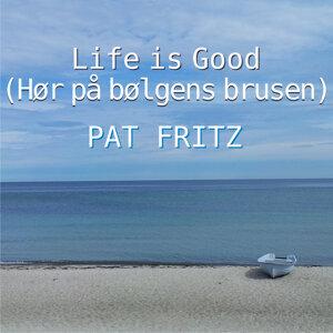 Life Is Good [Hør på bølgens brusen] (Dänische Version) - Dänische Version