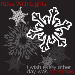 I Wish Every Other Day Was Christmas - Single