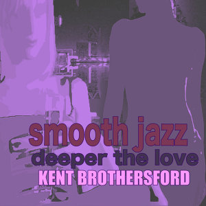 Smooth Jazz Deeper The Love