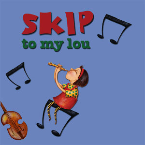 Kidz Music Series: Skip to My Lou