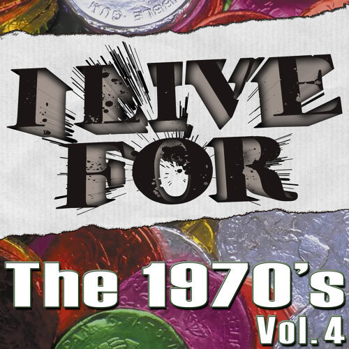 I Live For The 1970's Vol. 4