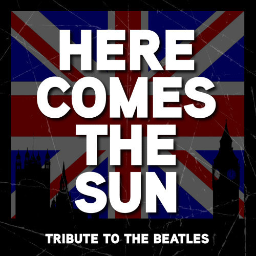 Here Comes The Sun - The Beatles Tribute
