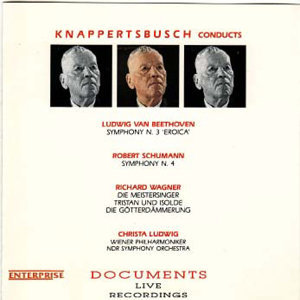 Beethoven: Symphony No. 3, 'Eroica' - Schumann: Symphony No. 4 - Wagner: Preludes & Excerpts