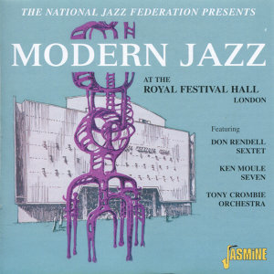 Modern Jazz at the Royal Festival Hall - Presented by the National Jazz Federation, Recorded 30 October, 1954