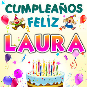 Cumpleaños Feliz Laura
