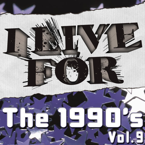 I Live For The 1990's Vol. 9