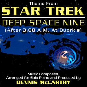 Star Trek: Deep Space Nine - Main Theme for Solo Piano Star Trek: Deep Space Nine  (After 3:00 A.M At Quarks Mix)