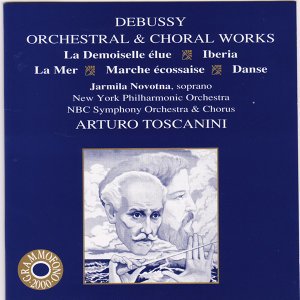 Toscanini Conducts Debussy Orchestral & Choral Works