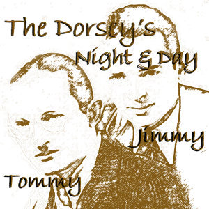 Tommy & Jimmy Dorsey's Night & Day