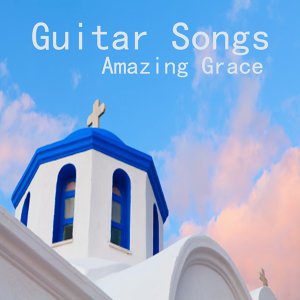 Guitar Songs Instrumental: Amazing Grace