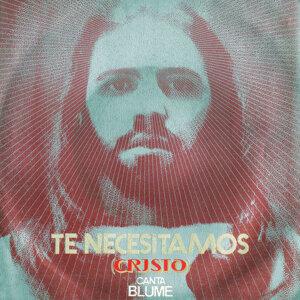 Te Necesitamos (Cristo) - Single
