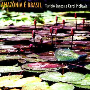 Amazônia é Brasil
