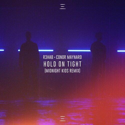 Hold On Tight - Midnight Kids Remix