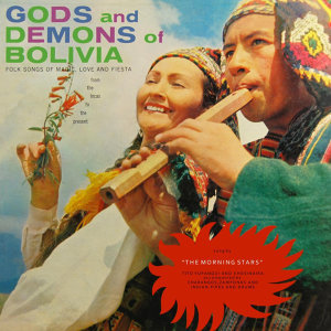 Gods And Demons Of Bolivia