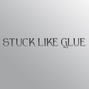 Stuck Like Glue - Single
