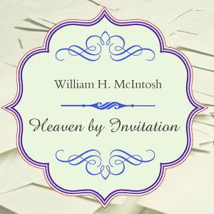 Heaven By Invitation