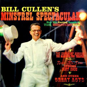 Bill Cullen's Minstrel Spectacular
