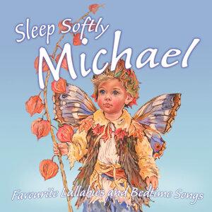 Sleep Softly Michael - Lullabies & Sleepy Songs