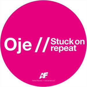 Oje / Stuck on repeat
