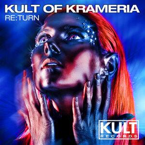 KULT Of KRAMERIA Presents: RE:TURN