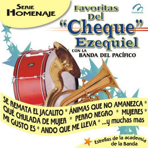 """Favoritas Del """"Cheque"""" Ezequiel"""