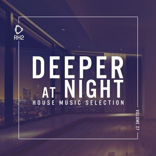 Deeper at Night, Vol. 27