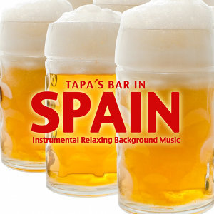 Tapa´s Bar in Spain. Instrumental Relaxing Background Music. Vol.1