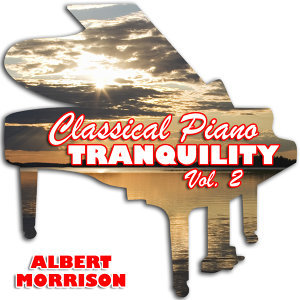 Classical Piano Tranquility Vol. 2