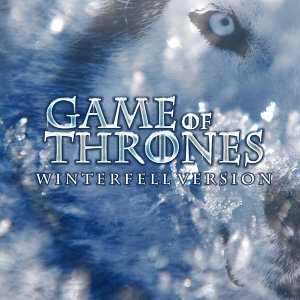 Game of Thrones (Winterfell Version)