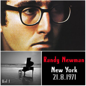 Randy Newman New York 21.8.1971, Vol 1