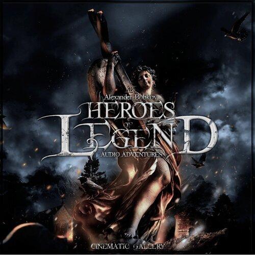 Heroes of Legend (Сinematic Music)