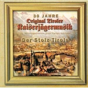 Der Stolz Tirols